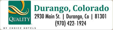 Durango Quality Inn  –  2930 Main Street, Durango, Co 81301   –   (970) 259-5373   –   gm.co405@choicehotels.com